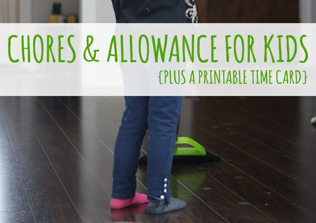 Chores & Allowance Revisited {Plus a Printable Time Card for Kids!}