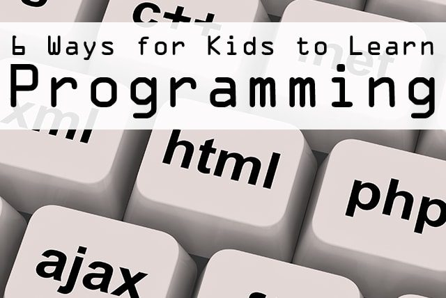 6 Ways for Kids to Learn Programming at lifeyourway.net