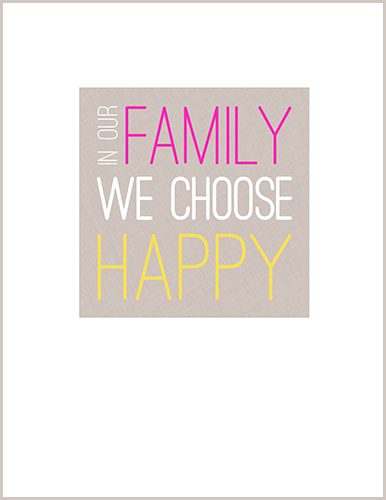 In Our Family We Choose Happy Art Print