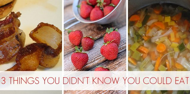 3 Things You Didn't Know You Could Eat