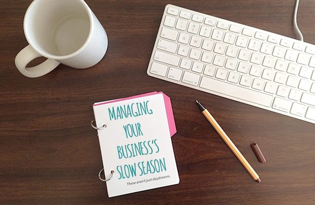 Managing your business's slow season