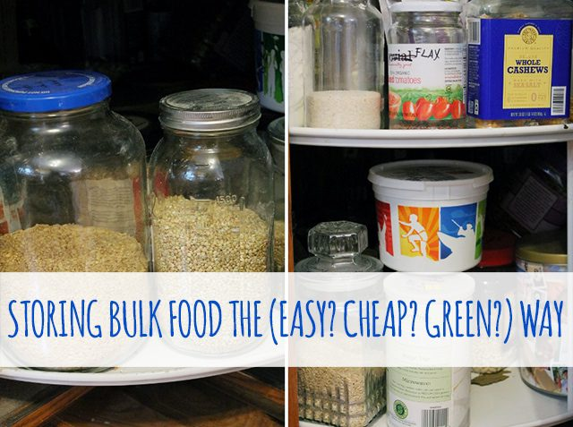 Storing Bulk Food the (Easy? Cheap? Green?) Way