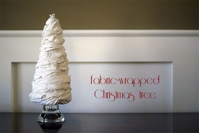 Fabric-wrapped tabletop trees {101 Days of Christmas}