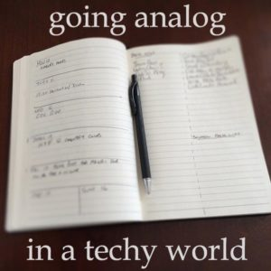 Going analog in a techy world
