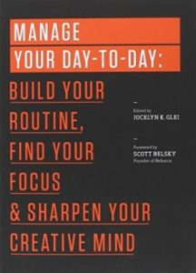 Manage Your Day-to-Day edited by Jocelyn K. Glei