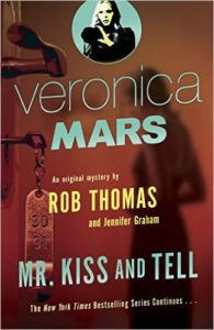 Veronica Mars: Mr. Kiss and Tell by Rob Thomas