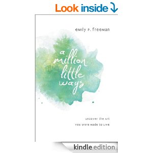 A Million Little Ways by Emily P. Freeman