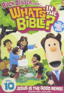 Buck Denver Asks: What's in the Bible? Volume Ten - Jesus is the Good News! by Buck Denver