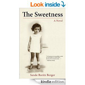 The Sweetness by Sande Boritz Berger