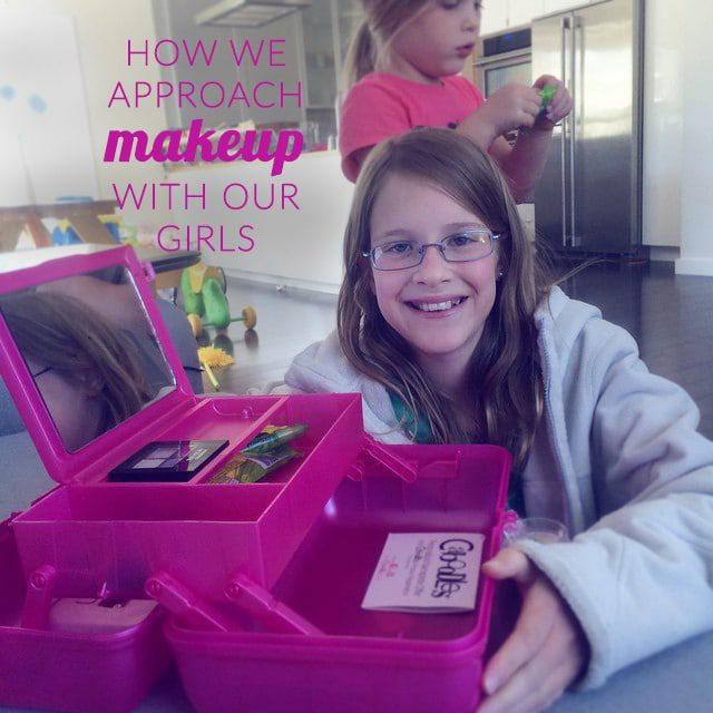 How we approach makeup with our girls