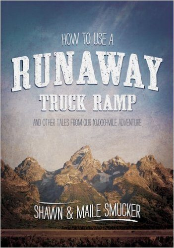 How to Use a Runaway Truck Ramp by Shawn & Maile Smucker