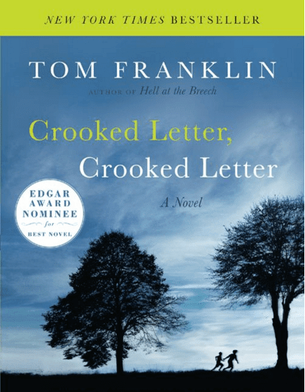 Crooked Letter, Crooked Letter: A Novel by Tom Franklin