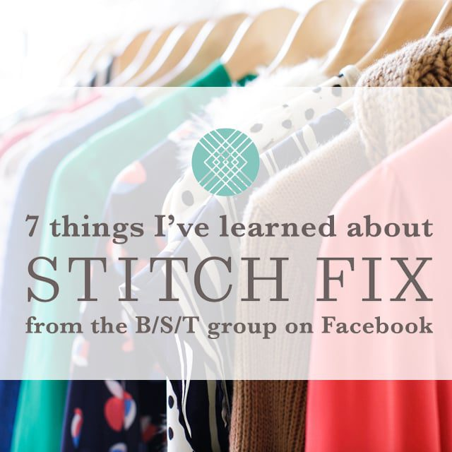 7 things I've learned about StitchFix from the B/S/T group on Facebook