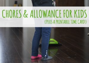 Chores and allowance for keeping the house clean AND building character