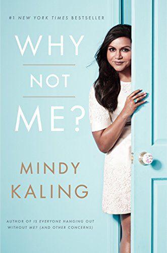Why Not Me? by Mindy Kaling {Memoir}