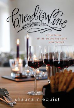 Bread and Wine: A Love Letter to Life Around the Table with Recipes {Memoir}