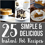 250+ Instant Pot recipes to get your pressure cooker out of the box
