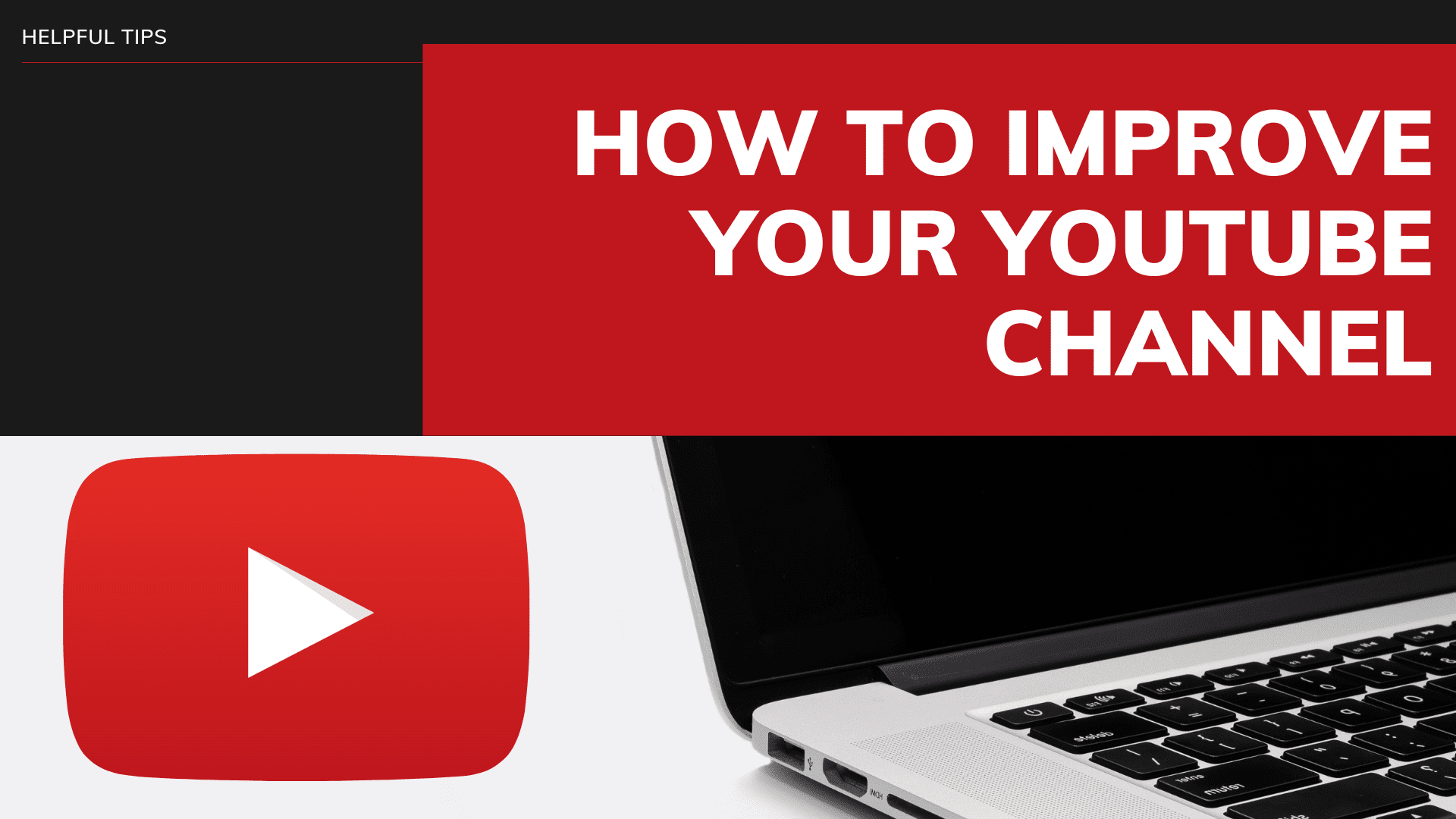 You are currently viewing How to Improve Your YouTube Channel