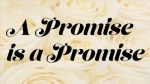 A Promise is a Promise.jpg